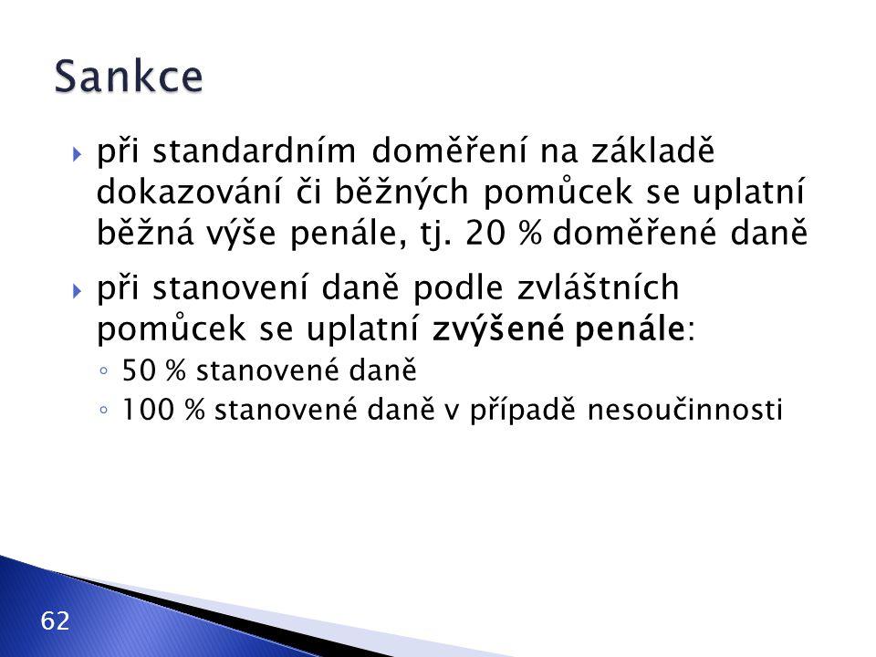 Sankce při standardním doměření na základě dokazování či běžných pomůcek se uplatní běžná výše penále, tj. 20 % doměřené daně.