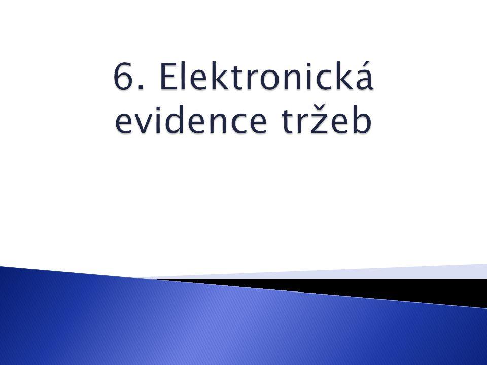 6. Elektronická evidence tržeb