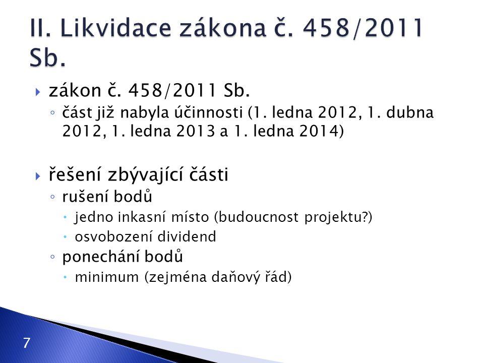II. Likvidace zákona č. 458/2011 Sb.