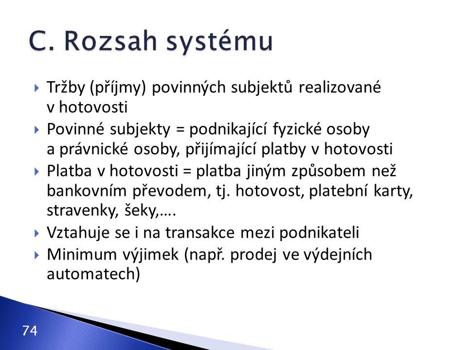 C. Rozsah systému Tržby (příjmy) povinných subjektů realizované v hotovosti.