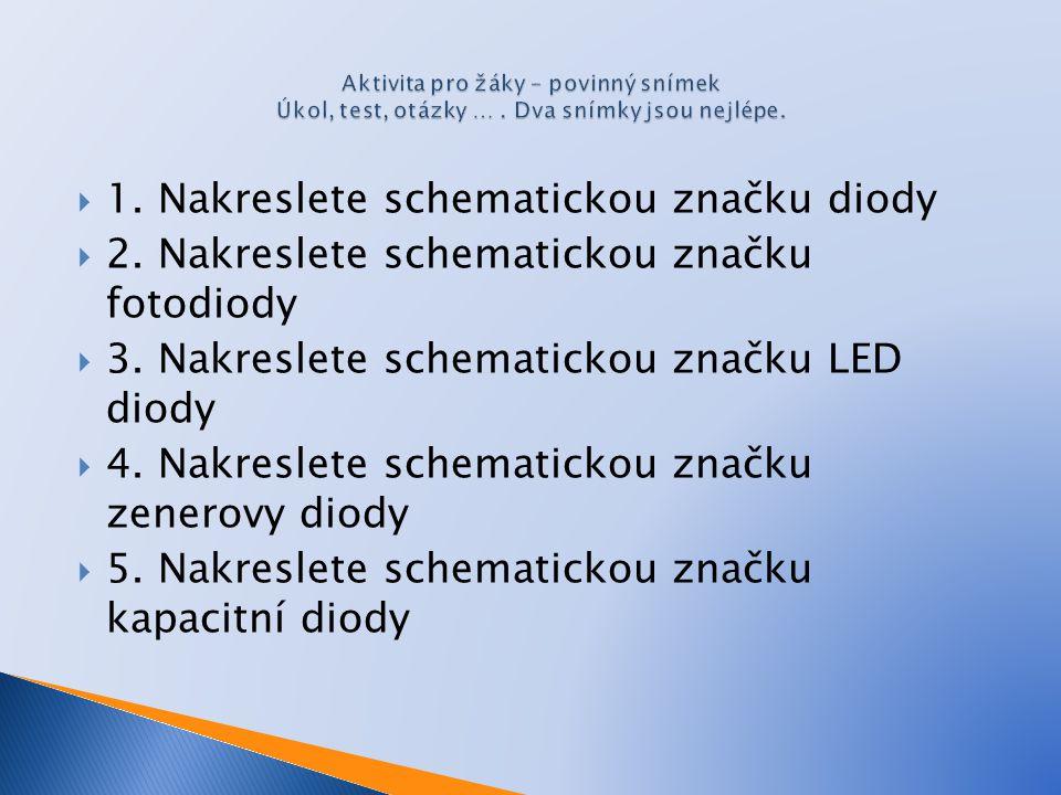 1. Nakreslete schematickou značku diody