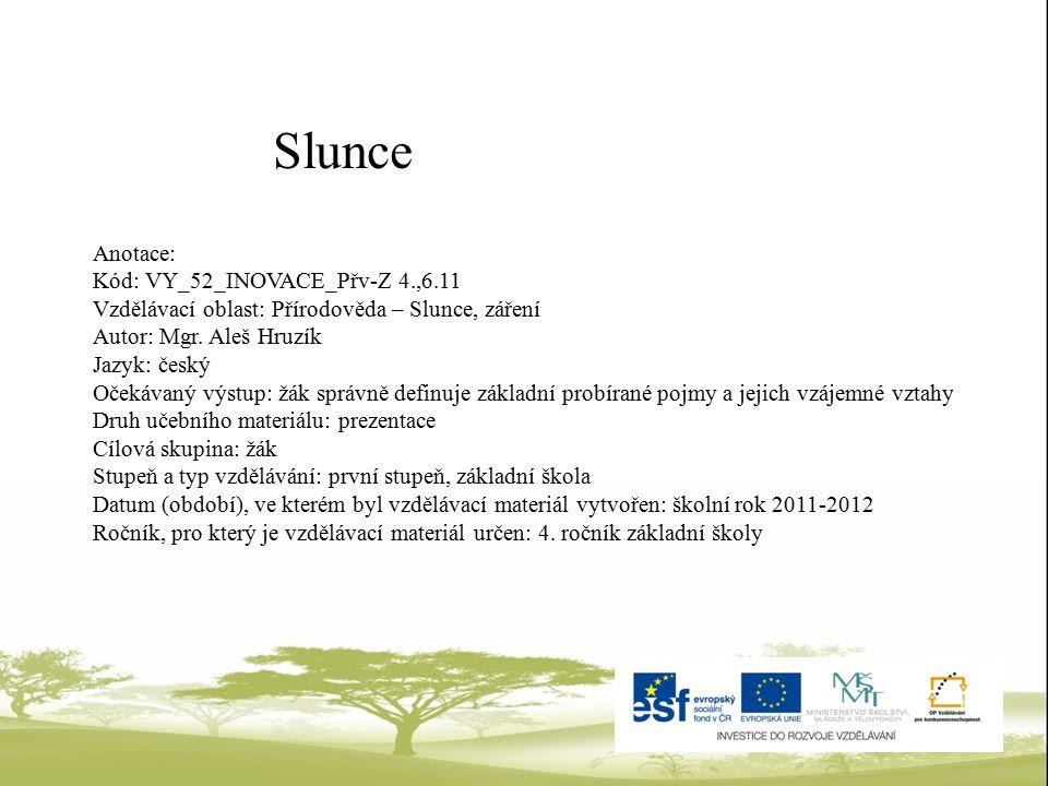 Slunce Anotace: Kód: VY_52_INOVACE_Přv-Z 4.,6.11