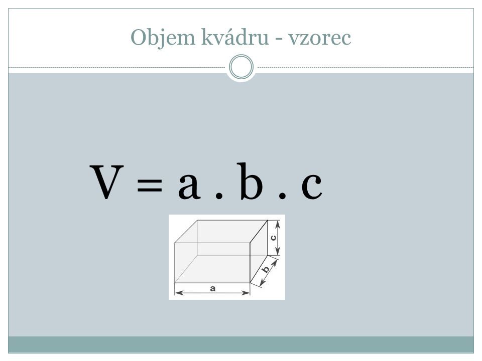 Objem kvádru - vzorec V = a . b . c