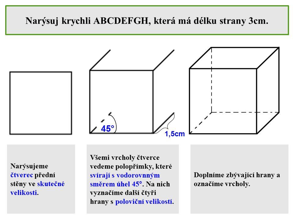 Narýsuj krychli ABCDEFGH, která má délku strany 3cm.