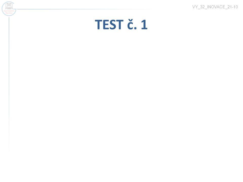 VY_32_INOVACE_21-10 TEST č. 1