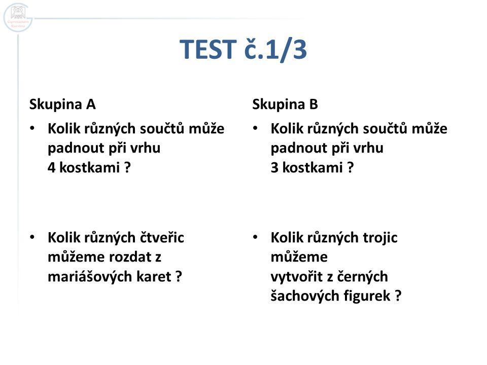 TEST č.1/3 Skupina A Skupina B