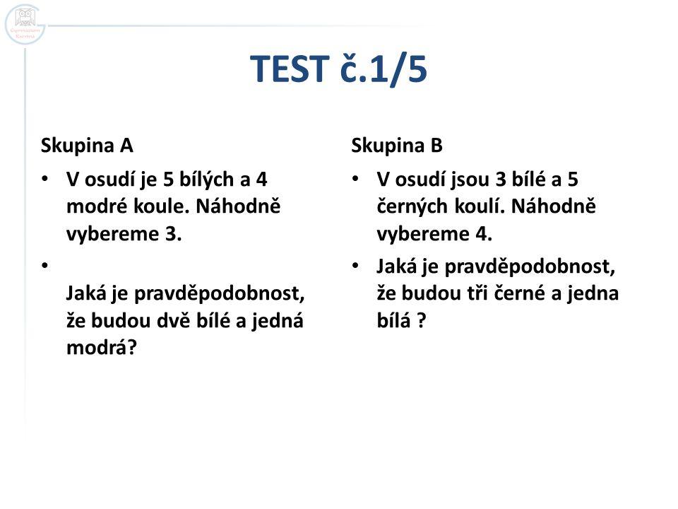 TEST č.1/5 Skupina A Skupina B