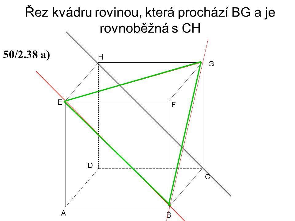 Řez kvádru rovinou, která prochází BG a je rovnoběžná s CH