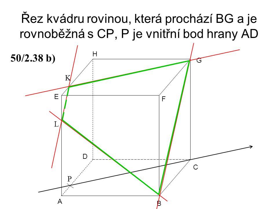 Řez kvádru rovinou, která prochází BG a je rovnoběžná s CP, P je vnitřní bod hrany AD