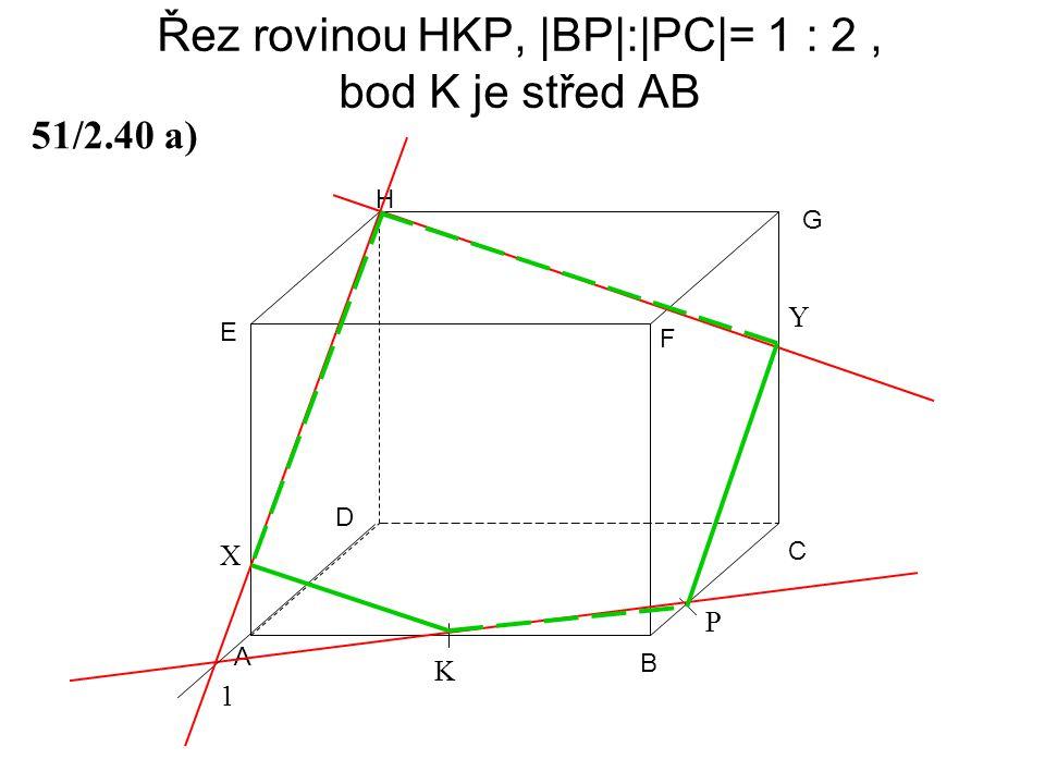 Řez rovinou HKP, |BP|:|PC|= 1 : 2 , bod K je střed AB
