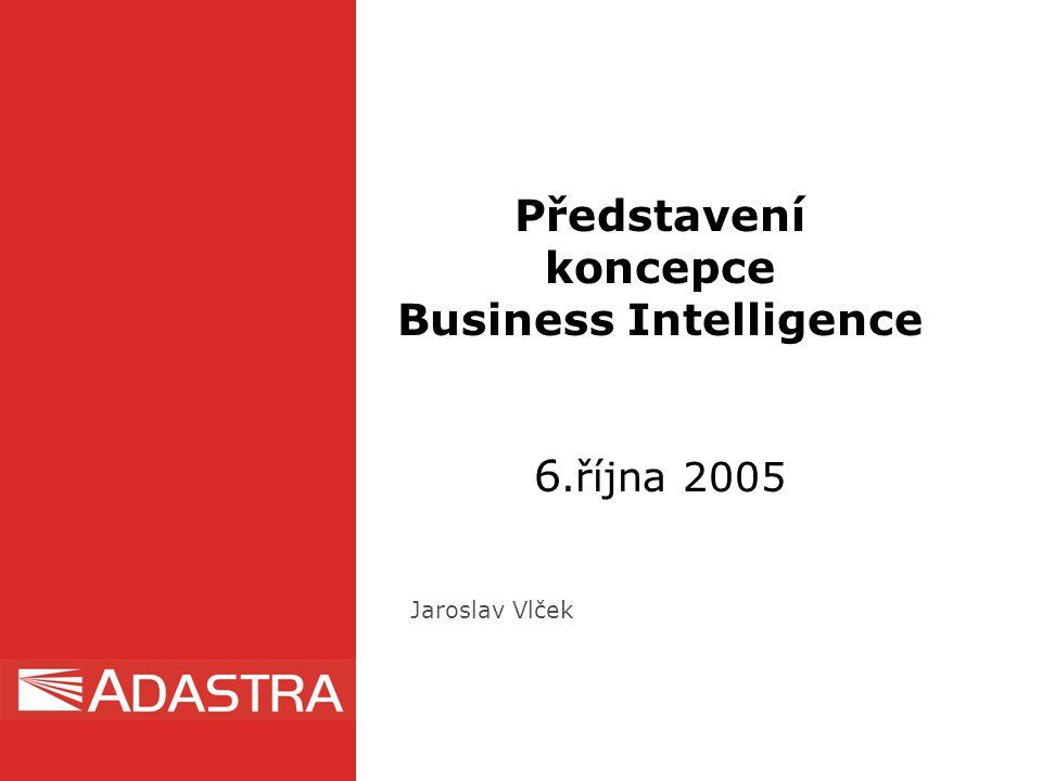 Představení koncepce Business Intelligence 6.října 2005