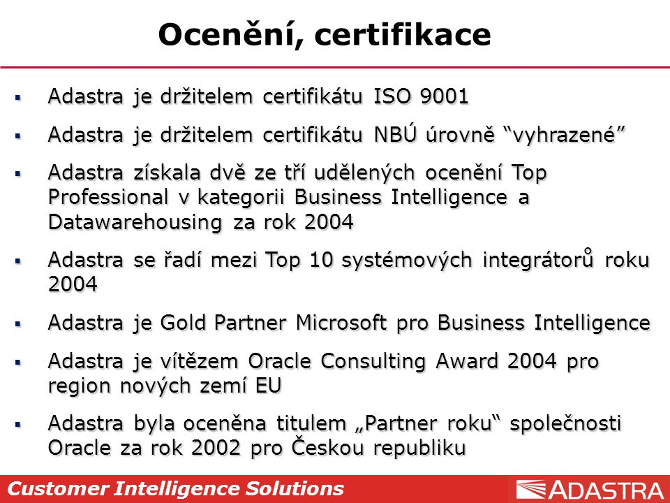 Ocenění, certifikace Adastra je držitelem certifikátu ISO 9001