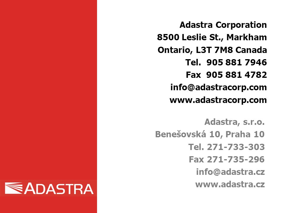 Adastra Corporation 8500 Leslie St., Markham. Ontario, L3T 7M8 Canada. Tel. 905 881 7946. Fax 905 881 4782.