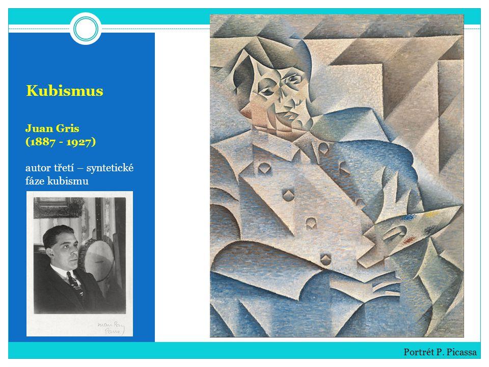 Kubismus Juan Gris (1887 - 1927) autor třetí – syntetické fáze kubismu