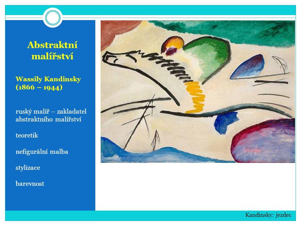 Abstraktní malířství Wassily Kandinsky (1866 – 1944)