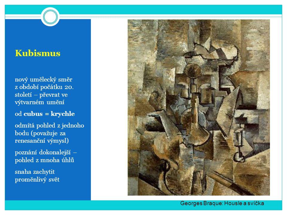 Kubismus nový umělecký směr z období počátku 20. století – převrat ve výtvarném umění. od cubus = krychle.
