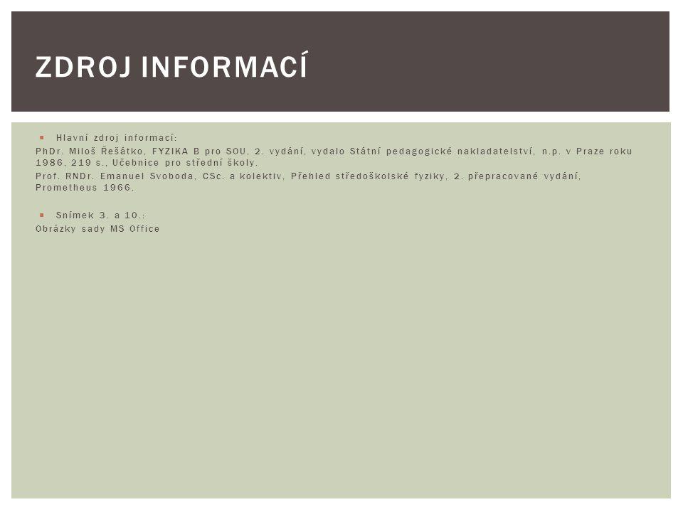 Zdroj informací Hlavní zdroj informací: