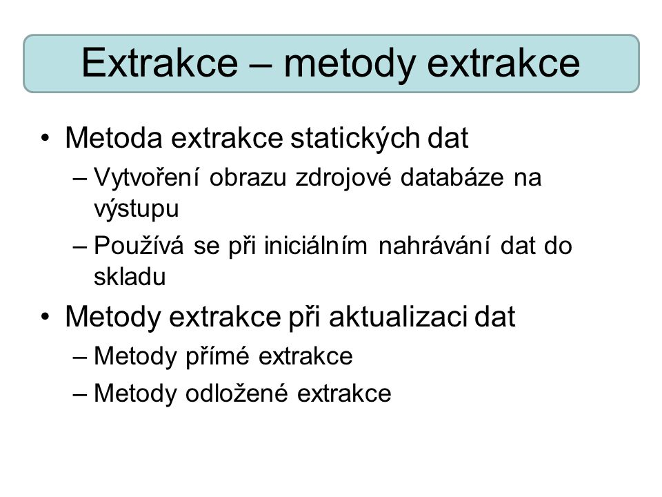 Extrakce – metody extrakce
