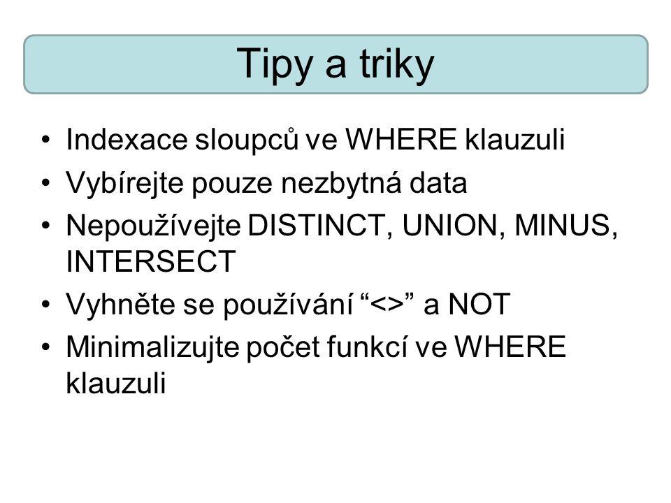 Tipy a triky Indexace sloupců ve WHERE klauzuli