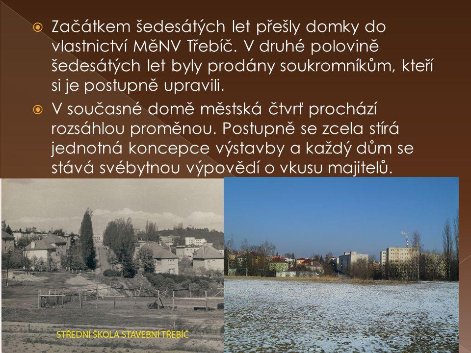Začátkem šedesátých let přešly domky do vlastnictví MěNV Třebíč