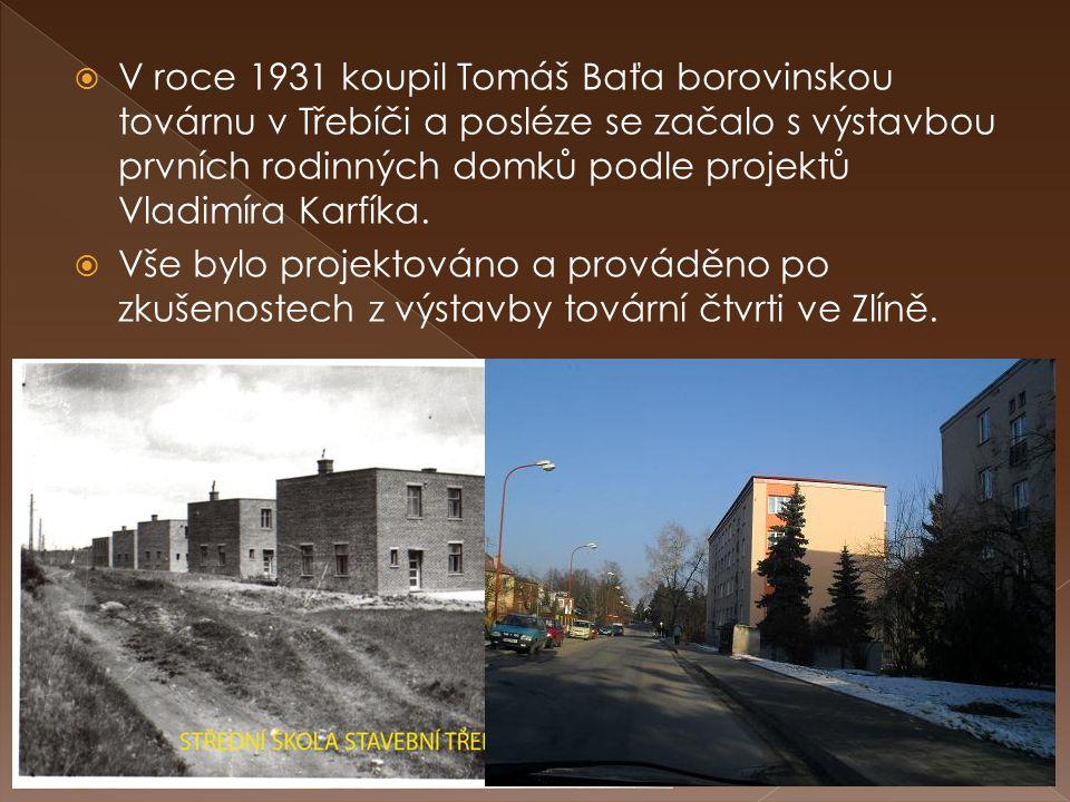 V roce 1931 koupil Tomáš Baťa borovinskou továrnu v Třebíči a posléze se začalo s výstavbou prvních rodinných domků podle projektů Vladimíra Karfíka.