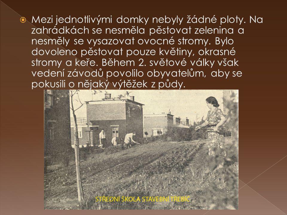 Mezi jednotlivými domky nebyly žádné ploty
