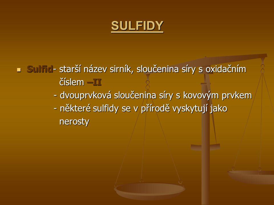 SULFIDY Sulfid- starší název sirník, sloučenina síry s oxidačním