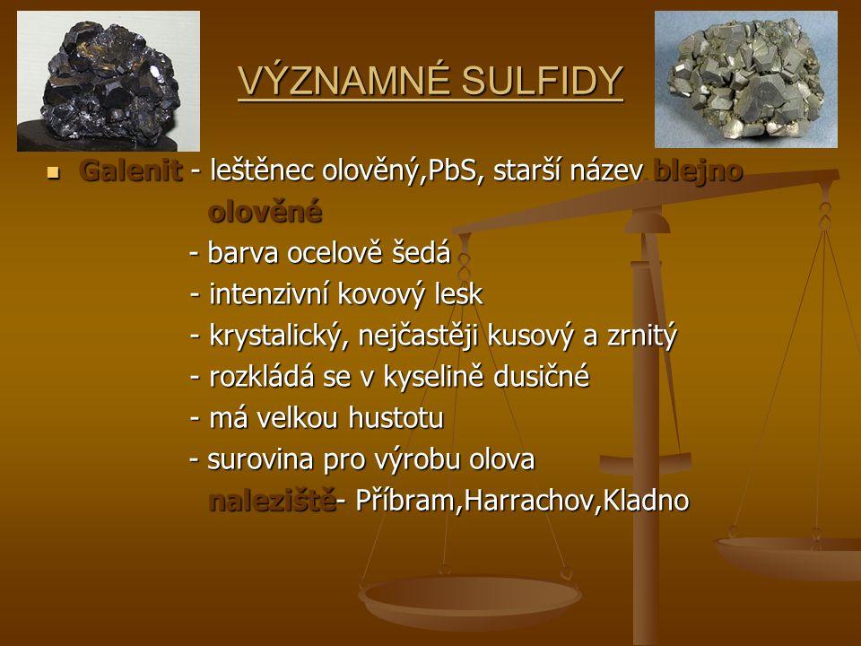 VÝZNAMNÉ SULFIDY Galenit - leštěnec olověný,PbS, starší název blejno