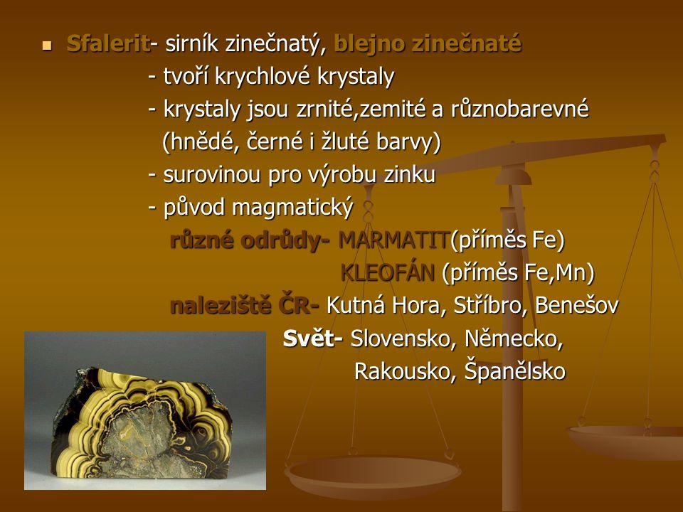 Sfalerit- sirník zinečnatý, blejno zinečnaté