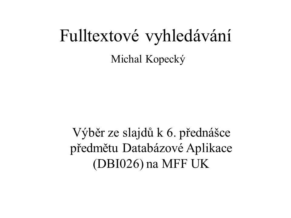 Fulltextové vyhledávání Michal Kopecký