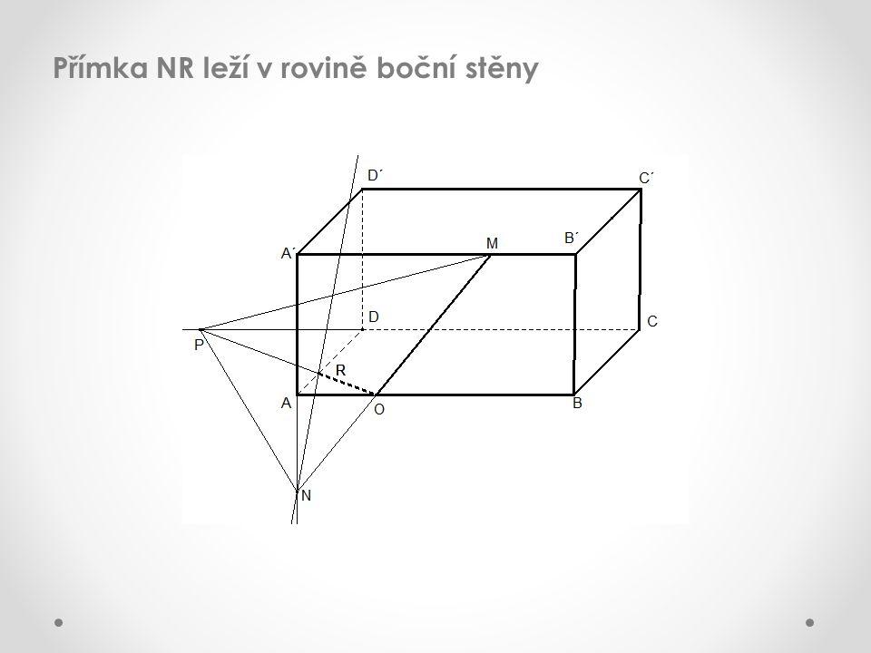 Přímka NR leží v rovině boční stěny