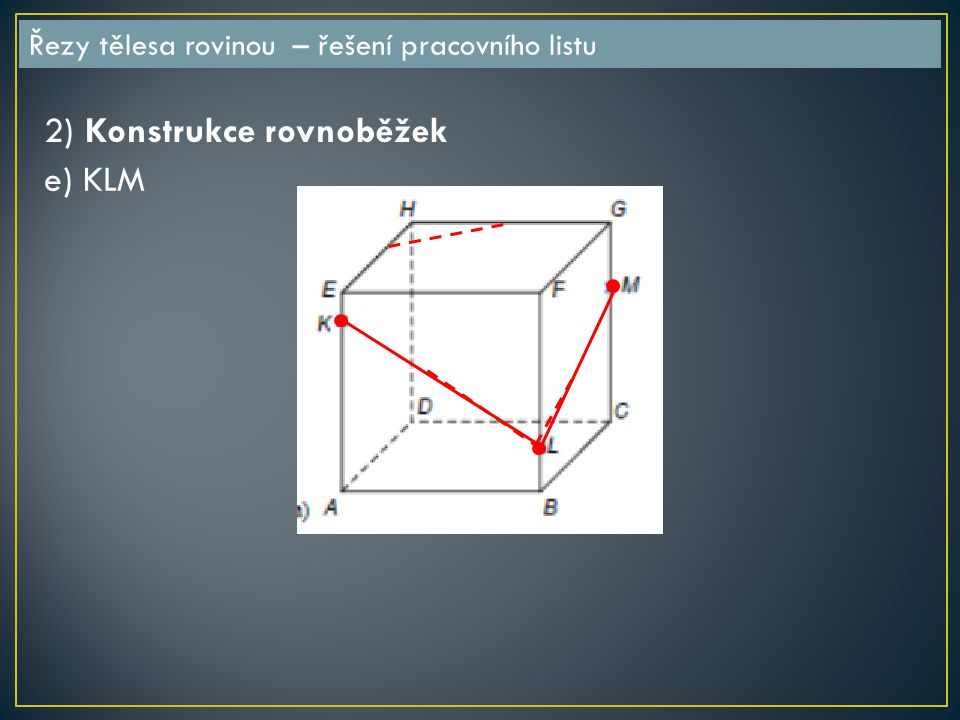 2) Konstrukce rovnoběžek e) KLM