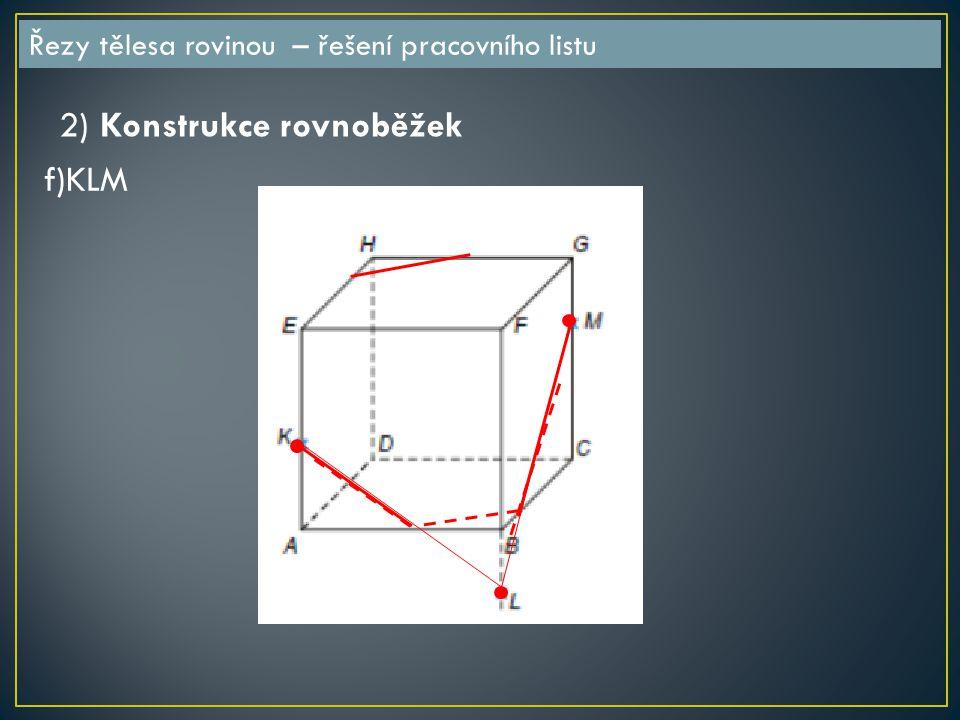 2) Konstrukce rovnoběžek f)KLM