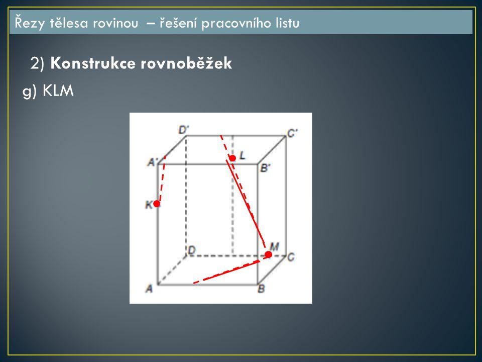 2) Konstrukce rovnoběžek g) KLM