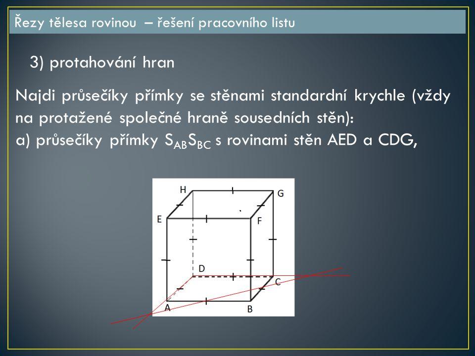 a) průsečíky přímky SABSBC s rovinami stěn AED a CDG,