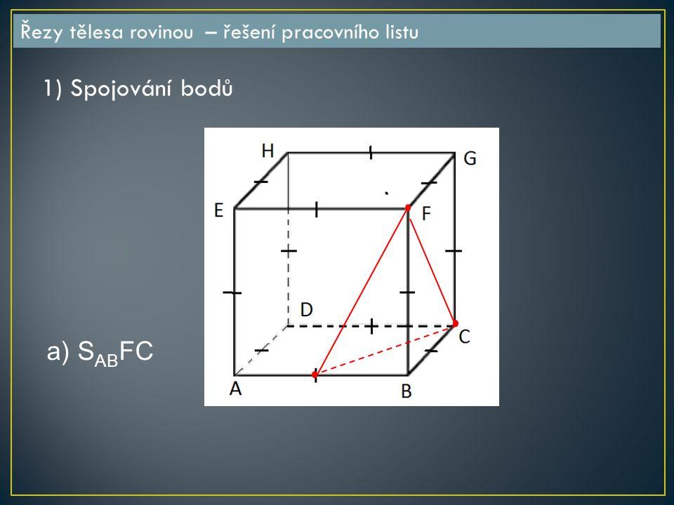1) Spojování bodů a) SABFC