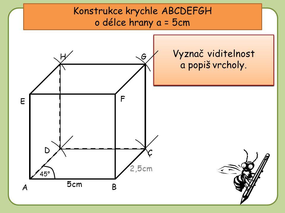 Konstrukce krychle ABCDEFGH o délce hrany a = 5cm