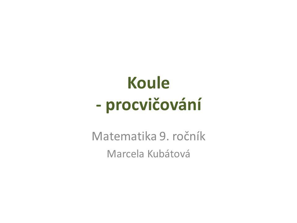 Matematika 9. ročník Marcela Kubátová