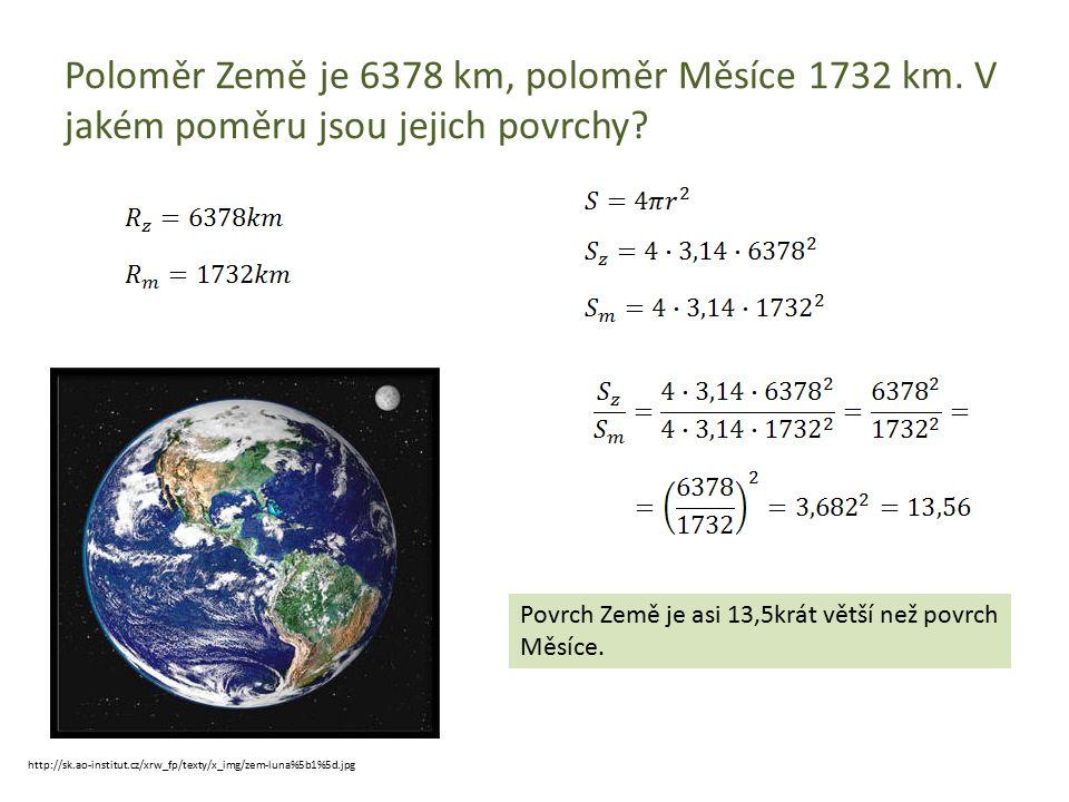 Poloměr Země je 6378 km, poloměr Měsíce 1732 km