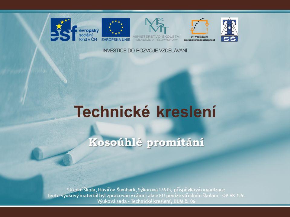 Technické kreslení Kosoúhlé promítání