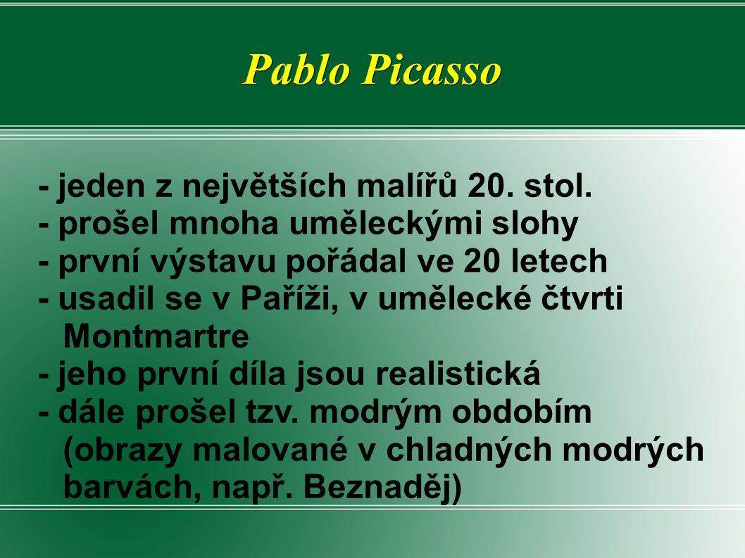 Pablo Picasso - jeden z největších malířů 20. stol.