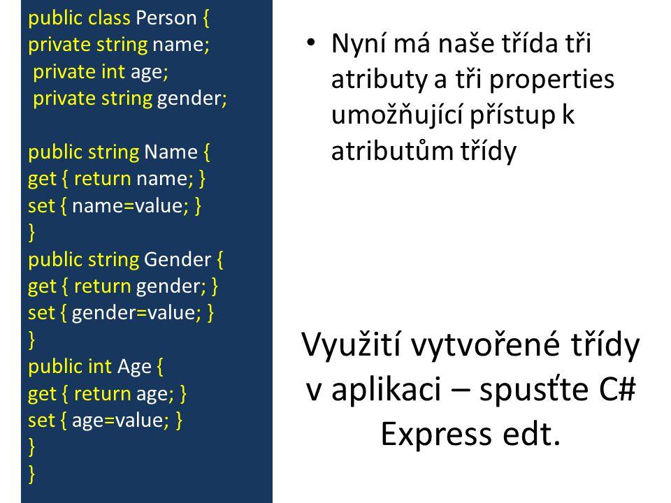 Využití vytvořené třídy v aplikaci – spusťte C# Express edt.