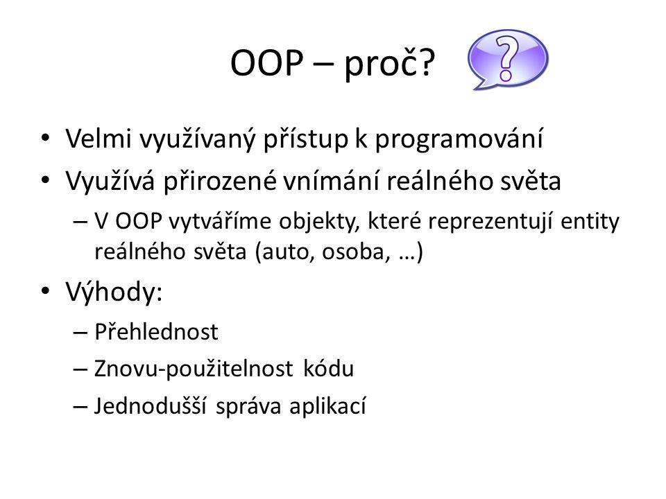 OOP – proč Velmi využívaný přístup k programování