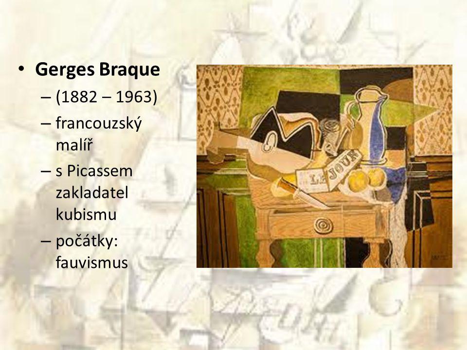 Gerges Braque (1882 – 1963) francouzský malíř