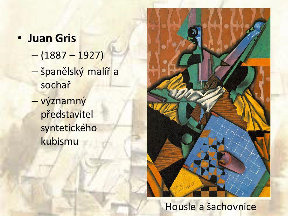 Juan Gris (1887 – 1927) španělský malíř a sochař