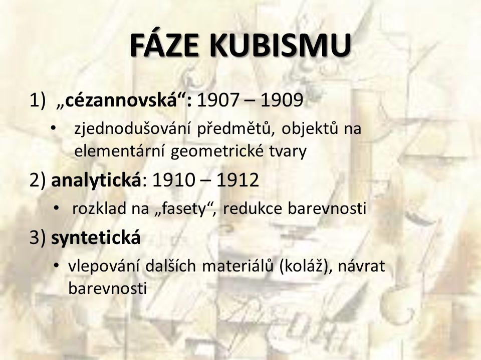 """FÁZE KUBISMU """"cézannovská : 1907 – 1909 2) analytická: 1910 – 1912"""