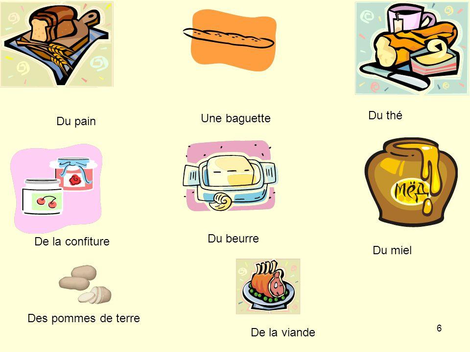 Une baguette Du thé Du pain Du beurre De la confiture Du miel Des pommes de terre De la viande