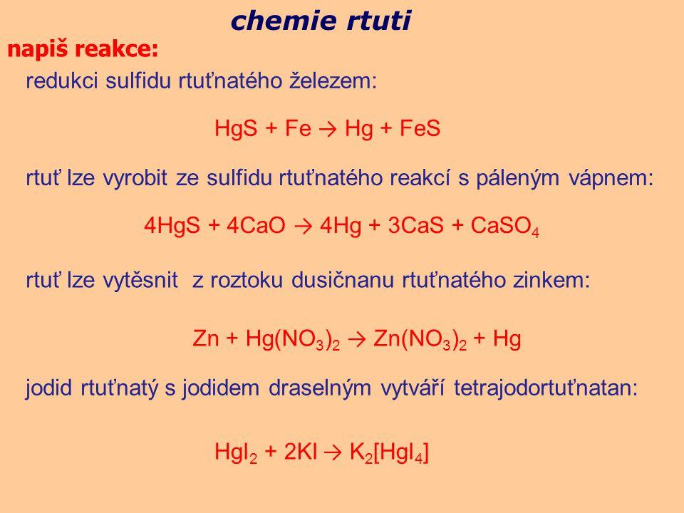 chemie rtuti napiš reakce: redukci sulfidu rtuťnatého železem: