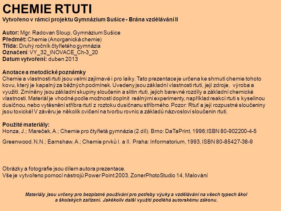 CHEMIE RTUTI Vytvořeno v rámci projektu Gymnázium Sušice - Brána vzdělávání II. Autor: Mgr. Radovan Sloup, Gymnázium Sušice.