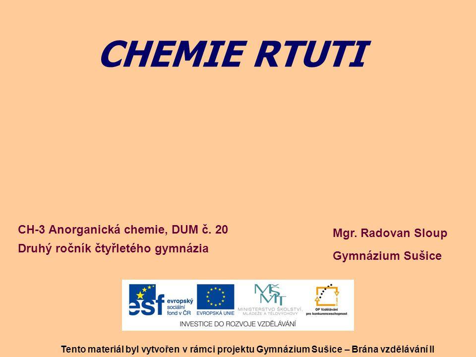 CHEMIE RTUTI CH-3 Anorganická chemie, DUM č. 20 Mgr. Radovan Sloup